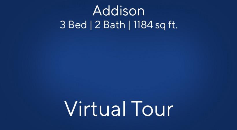 Virtual Tour of our Addison Floor Plan