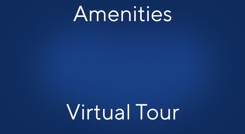 Amenities Virtual Tour