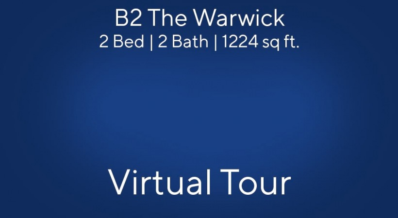 B2 The Warwick Virtual Tour | 2 Bed/2 Bath