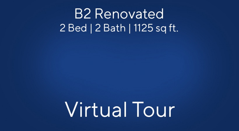 B2 Renovated Virtual Tour | 2 Bed/2 Bath