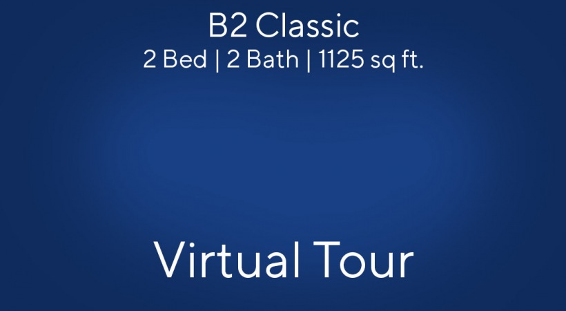 B2 Classic Virtual Tour | 2 Bed/2 Bath