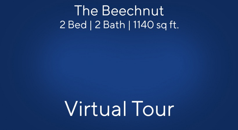 The Beechnut Virtual Tour | 2 Bed/2 Bath