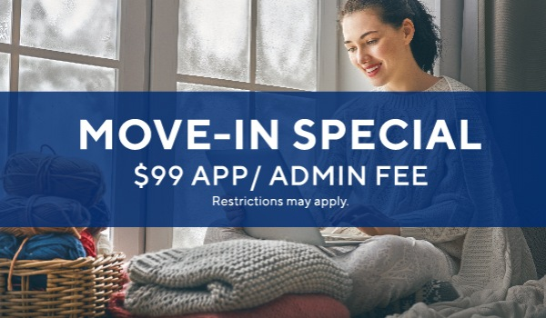 $99 application and admin fee*. Immediate move-ins welcome!