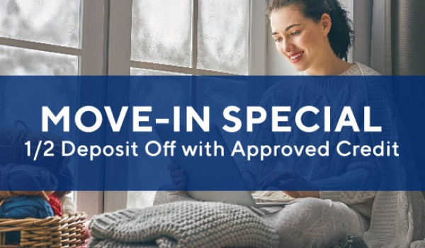 Half off deposit with approved credit on select floorplans*. Immediate move-ins welcome!