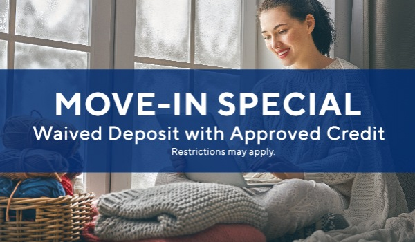 Waived deposit with approved credit*