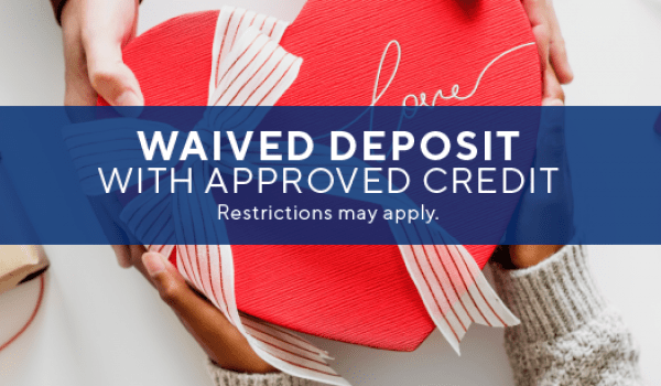 $0 app/admin. fee & waived deposit with approved credit