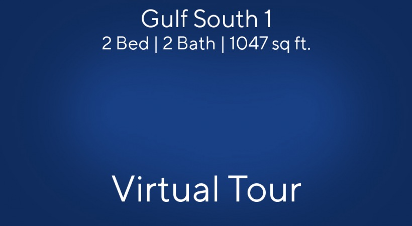 Gulf South 1 Virtual Tour   2 bed/ 2 bath
