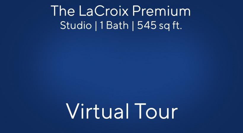 The LaCroix Premium Virtual Tour | Studio/1 Bath