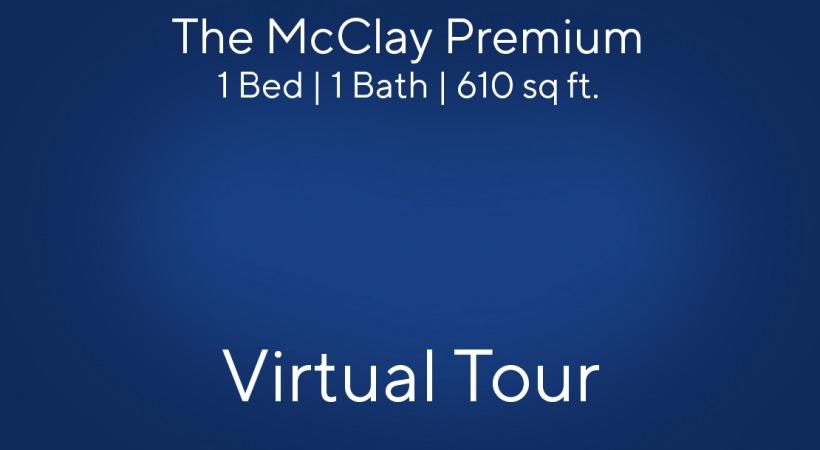 The McClay Premium Virtual Tour | 1 Bed/1 Bath