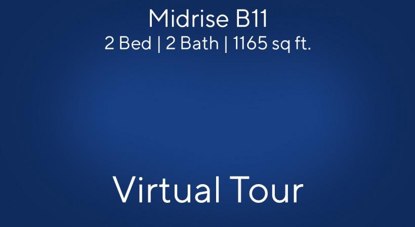 Midrise B11 Virtual Tour | 2 Bed/2 Bath