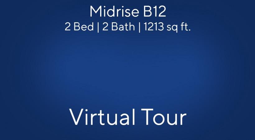 Midrise B12 Virtual Tour | 2 Bed/2 Bath