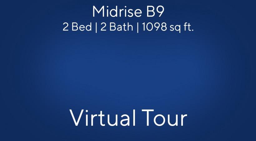 Midrise B9 Virtual Tour | 2 Bed/2 Bath