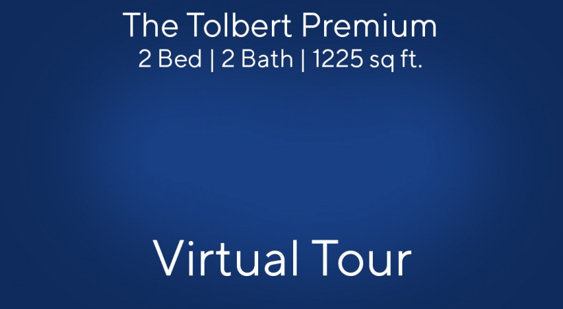 The Tolbert Premium Virtual Tour | 2 Bed/2 Bath