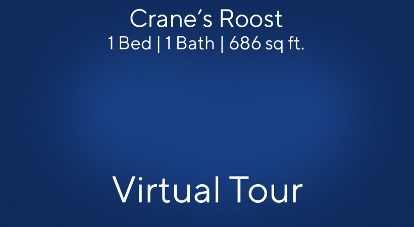 Crane's Roost Virtual Tour | 1 Bed/1 Bath