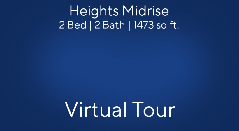 Heights Midrise Virtual Tour | 2 Bed/2 Bath