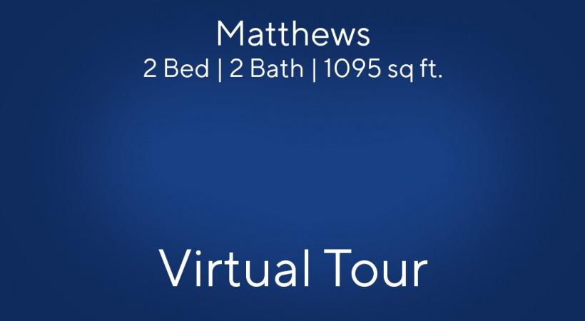 Matthews Virtual Tour | 2 Bed/2 Bath