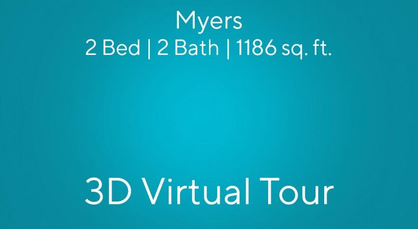 Myers Virtual Tour | 2 Bed/2 Bath