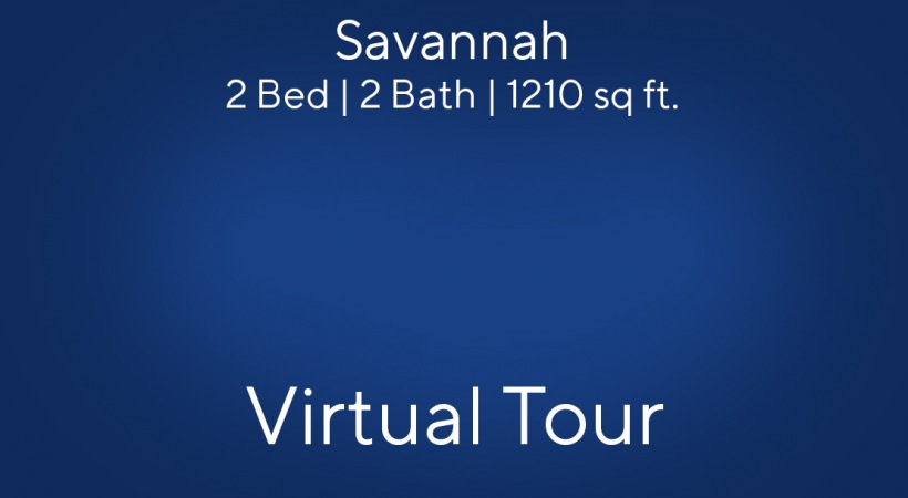 Savannah Virtual Tour | 2 Bed/2 Bath